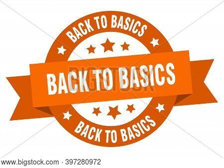 Back To Basics Round Ribbon Isolated Label. Back To Basics Sign