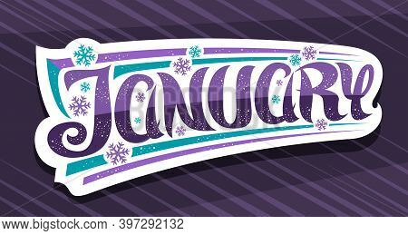 Vector Banner For January, Cut Paper Badge With Unique Curly Calligraphic Font, Decorative Art Strip