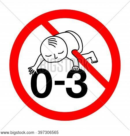 Prohibit Sign 0-3 - Not Suitable For Children Under 3 Years Prohibition Sign With Crossed Out Baby F
