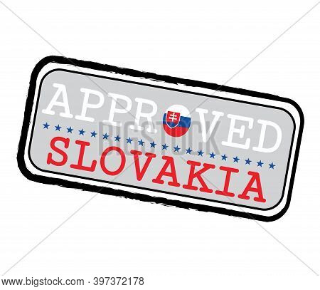 Vector Stamp Of Approved Logo With Slovak Flag In The Shape Of O And Text Slovakia. Grunge Rubber Te
