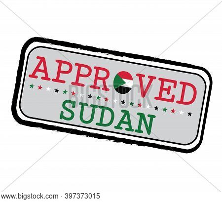 Vector Stamp Of Approved Logo With Sudan Flag In The Shape Of O And Text Sudan. Grunge Rubber Textur