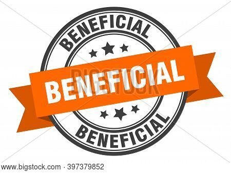 Beneficial Label. Beneficialround Band Sign. Beneficial Stamp