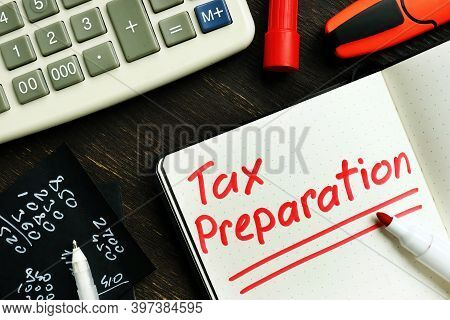 Tax Preparation Memo On The Page Of Notepad By Marker.