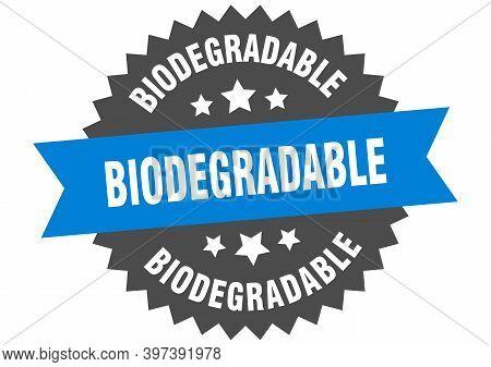 Biodegradable Sign. Biodegradable Circular Band Label. Round Biodegradable Sticker