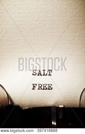 Salt free phrase written with a typewriter.