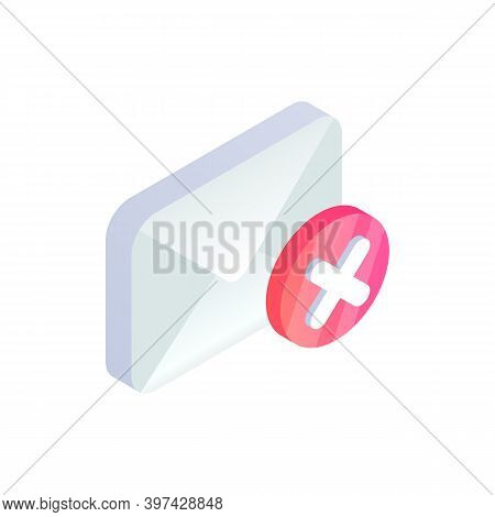 Cancel Email, Unsubscribe Isometric Icon, Decline Mail Message Sign With Red Cross X Checkmark. 3d D