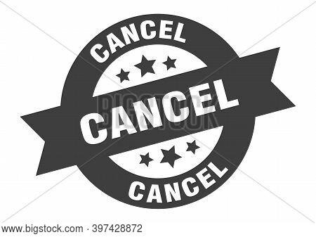 Cancel Sign. Cancel Black Round Ribbon Sticker