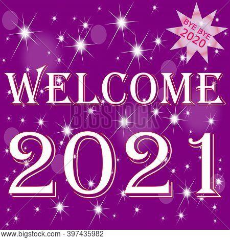 Welcome 2021 Bye Bye 2020 On Purple Background - Illustration
