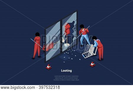 Concept Illustration In Cartoon 3d Style Of Looting. Isometric Vector Composition On Dark Background