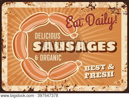 Sausages Chain Rusty Metal Plate, Vector Retro Poster. Delicatessen Meal Ferruginous Card, Gourmet W
