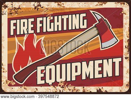 Fire Fighting, Emergency Service Rescue Equipment Rusty Metal Plate. Firefighter Or Fireman Pickhead