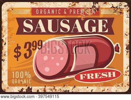 Fresh Sausage Rusty Metal Plate, Vector Butcher Shop Production, Vintage Rust Tin Sign. Organic Prem