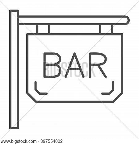 Bar Signboard Thin Line Icon, Bartenders Day Concept, Night Bar Sign On White Background, Street Sig