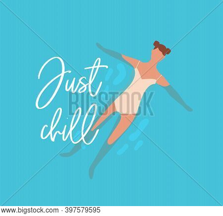 Summer Card With Just Chill Lettering And Swimming Woman. Postcard With Phrase And Young Swimmer. Su