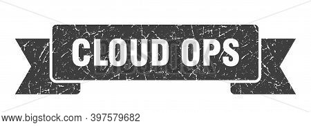 Cloud Ops Ribbon. Cloud Ops Grunge Band Sign. Cloud Ops Banner