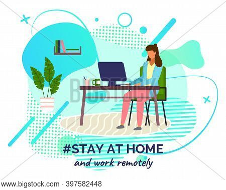 Stay At Home And Work Remotely. Quarantine Self-isolation At Home. Prevention Of Covid-19 Or Coronav