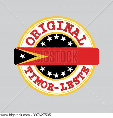 Vector Stamp Of Original Logo With Text Timor Leste And Tying In The Middle With Nation Flag. Grunge