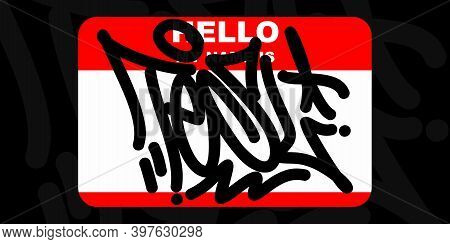 Hello My Name Is Graffiti Style Tag Tesl Sticker Vector Illustration