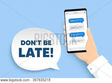 Dont Be Late. Hand Hold Phone With Chat Messages. Special Offer Price Sign. Advertising Discounts Sy