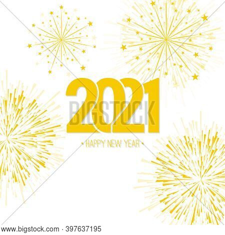 Creative Happy New Year 2021 With Bursts Of Gold Fireworks. Vector Illustration.
