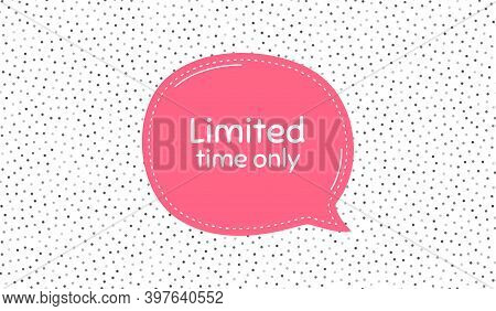 Limited Time Symbol. Pink Speech Bubble On Polka Dot Pattern. Special Offer Sign. Sale. Thought Spee