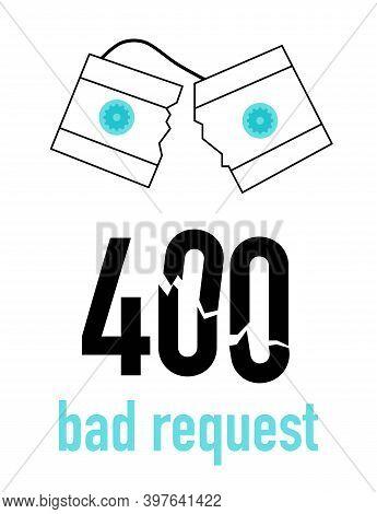 400 System Error. Bad Or Invalid Request. Website Template Or Banner. Broken Videotape Or Cassette.