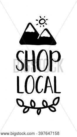 Shop Local. Hand Drawn Text And Doodles Badges, Logo, Icons. Handwritten Modern Vector Brush Letteri