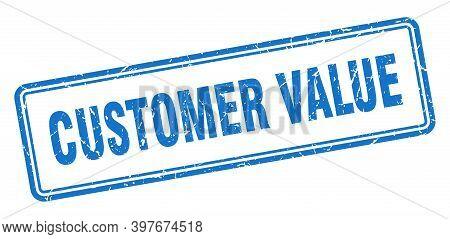 Customer Value Stamp. Square Grunge Sign On White Background