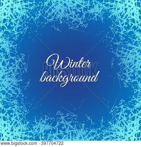 Blue Frosted Texture In Winter Window. Snow Frame With Frosty Patterns. Vector Ice Crystals Design I