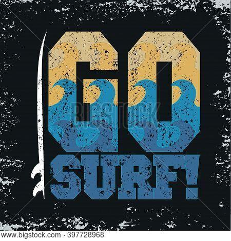 Go Surfing, Miami Beach, Florida Surfing T-shirts, T-shirt Inscription, Typography Graphic