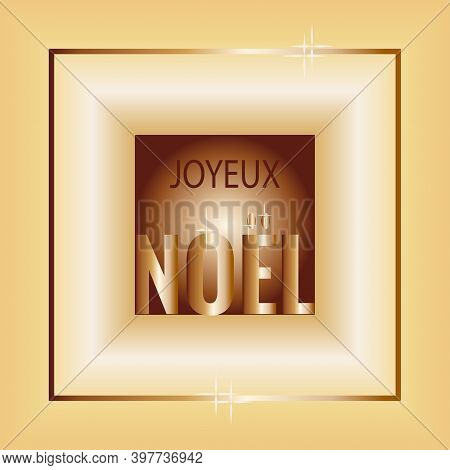 Joyeux Noel, Merry Christmas In French, Text In Gold Frame. Vector Illustration For  Design Of Holid