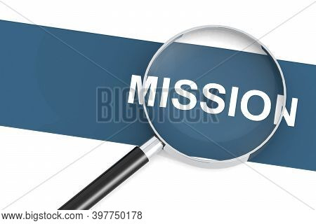 Mission Word Under Magnifying Glass, 3d Rendering