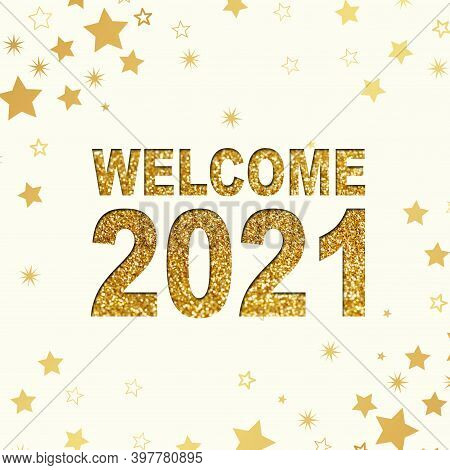 White Background With Golden Stars And Glittery Letters Showing The Words Welcome And Happy New Year