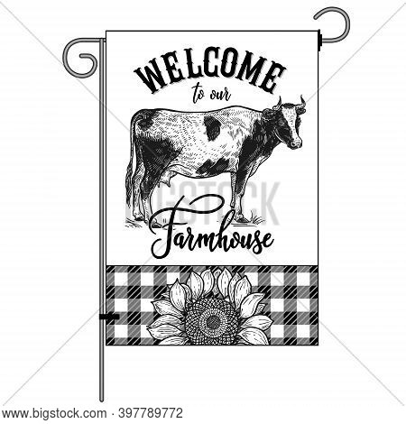 Farm Flag. Welcome To Our Farmhouse. Cow Profile, Check Pattern And Sunflower. Farm Animal, Flower A