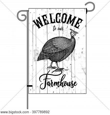 Farm Flag. Welcome To Our Farmhouse. Poultry Guinea Fowl. Wood Texture Background. Farm Bird. Black