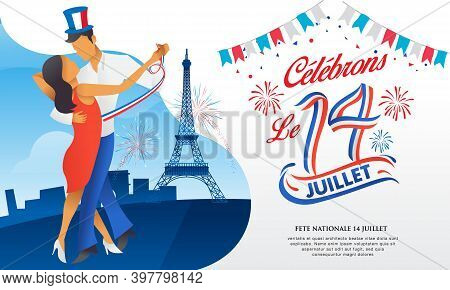 Bastile Day Greeting Card With Dance, Parties And Firework. Le 14 Juillet French Translation Of 14 J