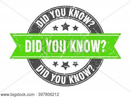 Did You Know Round Stamp With Green Ribbon. Did You Know