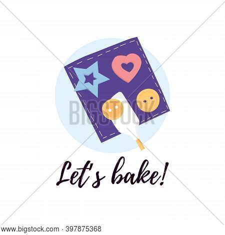 Vector. Lets Bake Template Card With Cookies And Cookies Cutter. Baking Home. Motivation Quote Poste