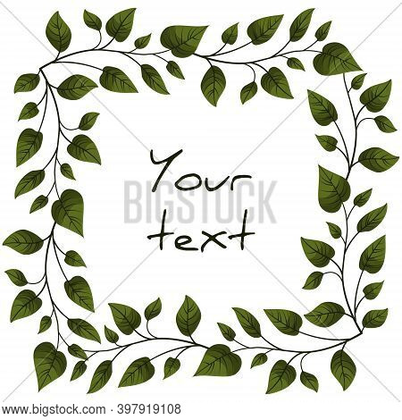 Foliate Square Frame; Twigs With Green Leaves; For Greeting Cards, Invitations, Posters, Banners.