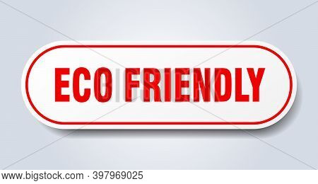 Eco Friendly Sign. Eco Friendly Rounded Red Sticker. Eco Friendly