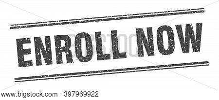 Enroll Now Stamp. Enroll Now Label. Square Grunge Sign