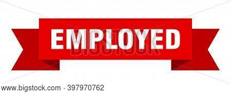 Employed Ribbon. Employed Paper Band Banner Sign