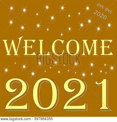 Decorative Golden Welcome 2021 Bye Bye 2020 - Illustration