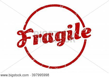 Fragile Sign. Fragile Round Vintage Grunge Stamp. Fragile