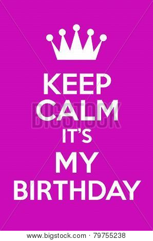 Keep Calm It's My Birthday Poster Art poster