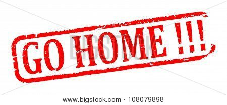 Damaged Red Stamp With The Words - Go Home - Illustration