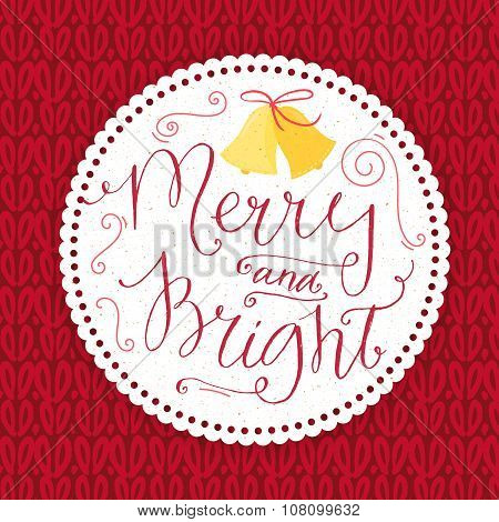 Merry and bright. Christmas card with calligraphy in vintage style. White round paper frame on red k