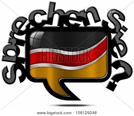 Speech bubble with German flag and text Sprechen Sie Deutsch? (Do you speak German?) Isolated on white background poster