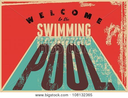Welcome to the swimming pool. Swimming typographical vintage grunge style poster. Retro vector illus