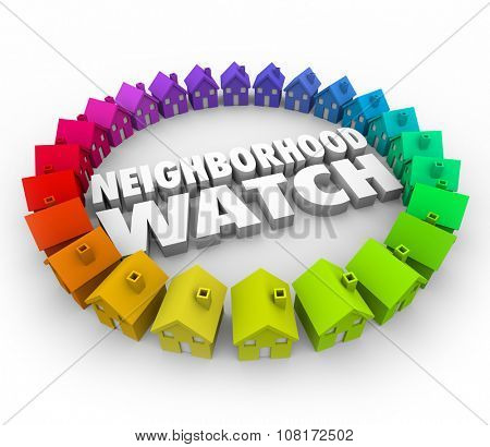 Neighborhood Watch words in 3d letters surrounded by houses or homes for an organized patrol to prevent crime, burglary and theft poster